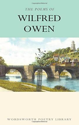 The Poems Of Wilfred Owen Wilfred Owen 9781853264238
