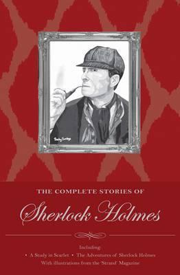 Sherlock Holmes: The Complete Stories Cover Image