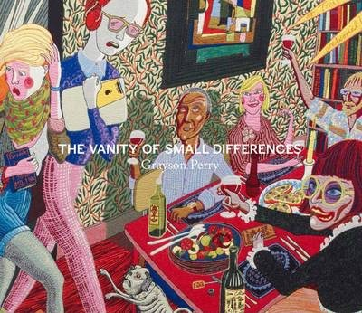 Grayson Perry : The Vanity of Small Differences