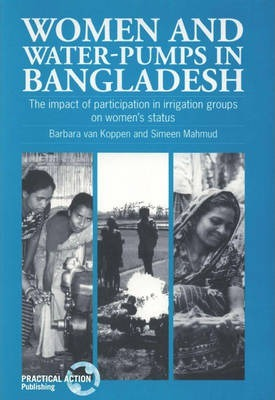 Women and Water-Pumps in Bangladesh: The impact of participation in irrigation groups on women's status