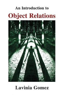 An Introduction to Object Relations - Lavinia Gomez