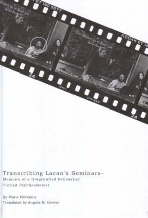 Transcribing Lacan's Seminars : Memoirs of a Keybasher