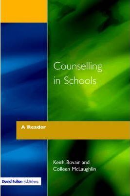 Counselling in Schools: A Reader