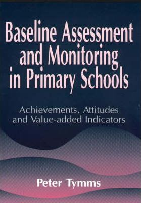 Baseline Assessment and Monitoring in Primary Schools: Achievements, Attitudes and Value-added Indicators