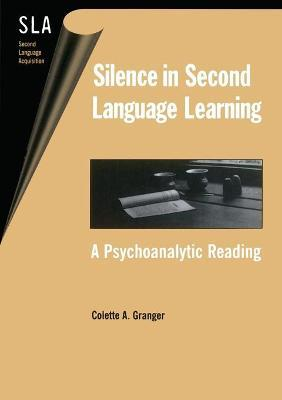 Silence in Second Language Learning: A Psychoanalytic Reading