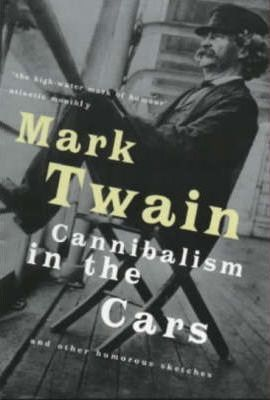 Cannibalism in the Cars : And Other Humorous Sketches