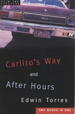 Carlito's Way: AND After Hours : Edwin Torres : 9781853754906