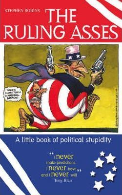 The Ruling Asses  A Little Book of Political Stupidity