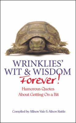 Wrinklies Wit and Wisdom Forever