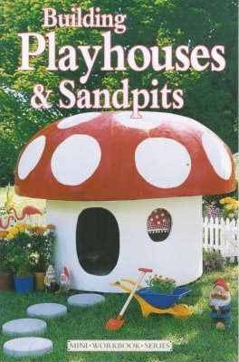 Building Playhouses and Sandpits
