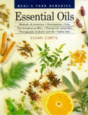 Essential Oils : Methods of Extraction, Descriptions, Uses, Psychological Profiles, Therapeutic Properties, Photographs of Plants and Oils, Safety Data – Susan Curtis