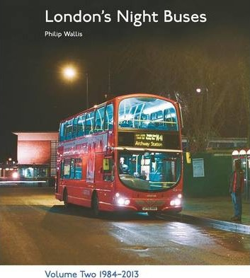 London's Night Buses: 1984-2013 v. 2