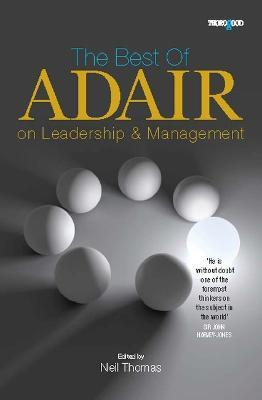 Best of Adair on Leadership and Management