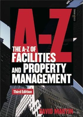 the a z of facilities and property management martin david