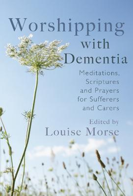 Worshipping with Dementia - Louise Morse