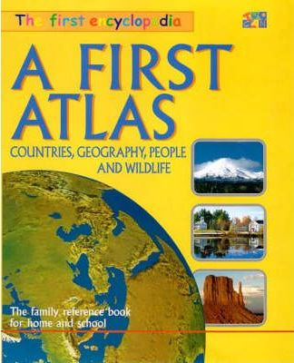 The First Encyclopedia: A First Atlas