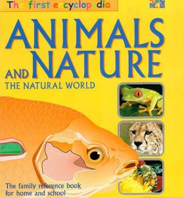 The First Encyclopedia: Animals and Nature