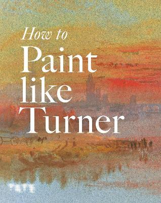 How to Paint Like Turner Cover Image
