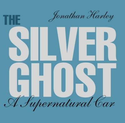 The Silver Ghost : A Supernatural Car