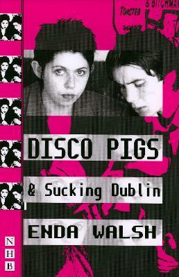 Disco Pigs & Sucking Dublin (NHB Modern Plays)