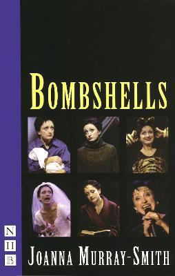 Bombshells: Six Monologues for Women Cover Image