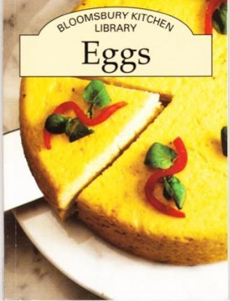 Bloomsbury Kitchen Library: Eggs