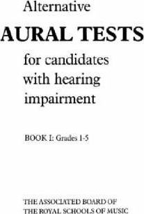 Alternative Aural Tests for Candidates with Hearing Impairment, Grades 1-5