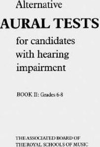 Alternative Aural Tests for Candidates with Hearing Impairment, Grades 6-8
