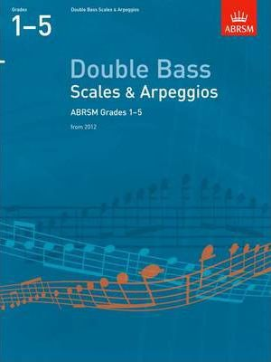 Scales and Arpeggios for Double Bass: Grades 1-5
