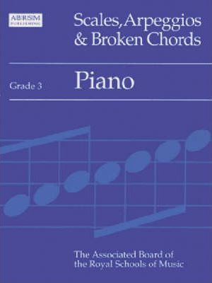 Scales, Arpeggios and Broken Chords: Grade 3