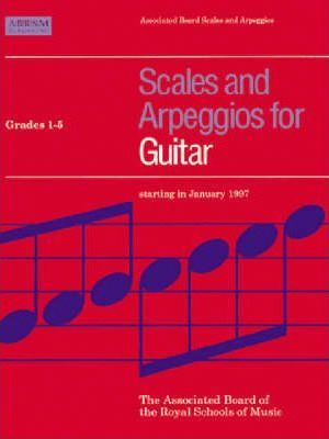 Scales and Arpeggios for Guitar: Grades 1-5