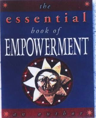 The Essential Book of Empowerment