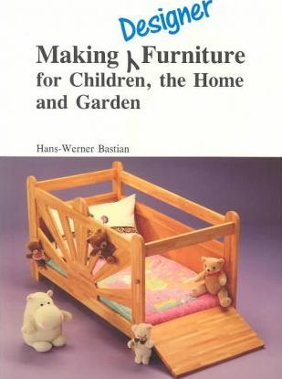 Making Furniture for Children, the Home and Garden
