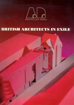 British Architects in Exile and at Home