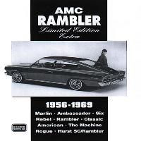 AMC Rambler Limited Edition Extra 1956-69 : Contemporary Road and Comparison Tests, New Model Intros and Driver's Impressions. Models Covered: Marlin, Ambassador, Six, Rebel, Rambler, Classic, American, Rogue, Hurst SC/Rambler and the Machine