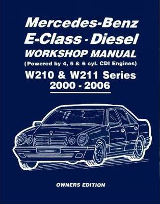 mercedes benz e class diesel workshop manual w210 w211 series 2000 rh bookdepository com mercedes benz w211 repair manual pdf mercedes e class w211 repair manual