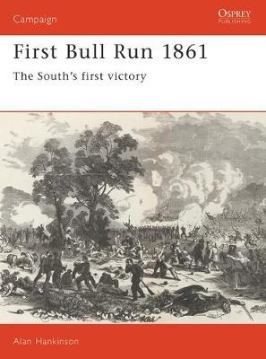 First Bull Run, 1861: The South's First Victory