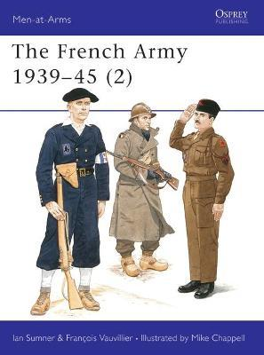 The French Army, 1939-45: Free French, Fighting French and the Army of Liberation v.2