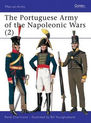The Portuguese Army of the Napoleonic Wars: 1806-1815 Pt 2