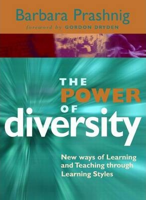 The Power of Diversity: New Ways of Learning and Teaching Through Learning Styles