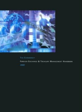Euromoney Foreign Exchange and Treasury Management Yearbook: 2001
