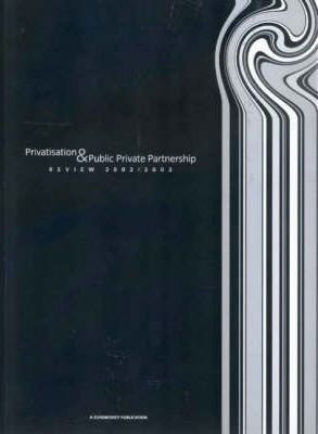 Privatisation and Public Partnerships Review 2002/2003