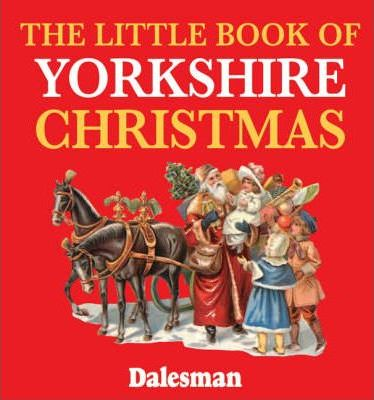 The Little Book of Yorkshire Christmas
