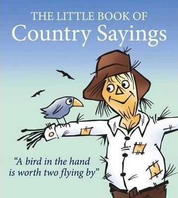 little book of country sayings john vince 9781855682771