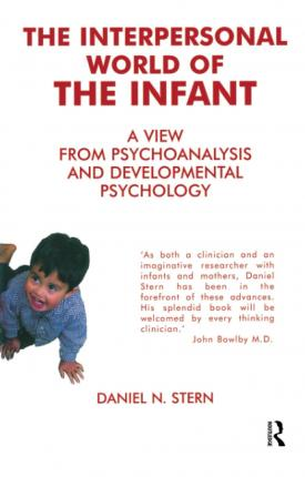The Interpersonal World of the Infant - Daniel N. Stern