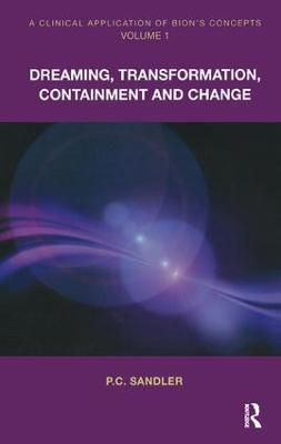 A Clinical Application of Bion's Concepts: Dreaming, Transformation, Containment and Change