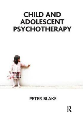 Child and Adolescent Psychotherapy - Peter Blake