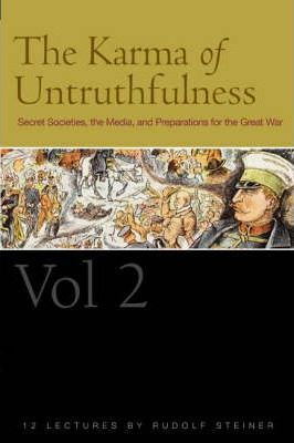 The Karma of Untruthfulness: v. 2 : Secret Socieities, the Media, and Preparations for the Great War