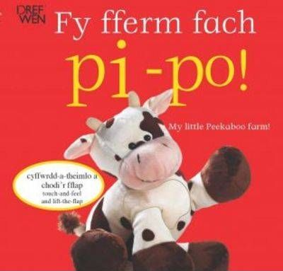 Fy Fferm Fach Pi-Po!/My Little Peekaboo Farm Book