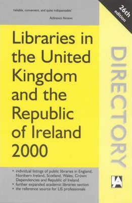 Libraries in the United Kingdom and the Republic of Ireland 2000